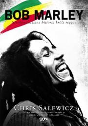 Bob Marley - nieopowiedziana historia króla reggae
