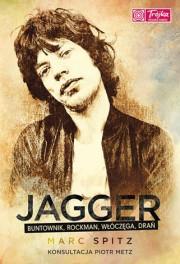 Jagger. Buntownik, rockman, włóczęga, drań
