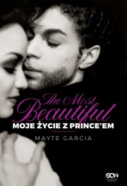 The Most Beautiful. Moje życie z Prince'em