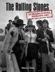 The Rolling Stones Za Żelazną Kurtyną. Warszawa 1967