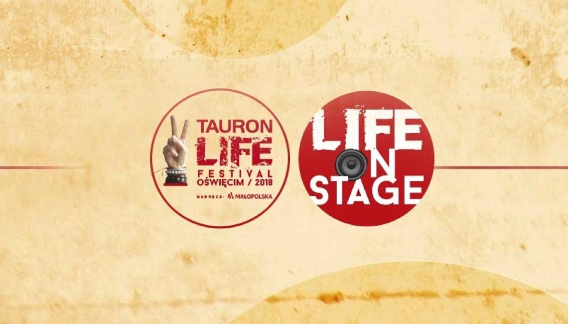 Ruszył II etap konkursu Life On Stage w ramach Tauron Life Festival Oświęcim 2018!