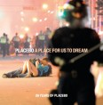 A Place For Us To Dream. 20 Years Of Placebo