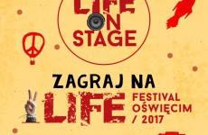 Zagraj na Life Festival Oświęcim - ruszył konkurs Life On Stage!