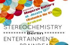 Stereochemistry / Entertainment for the Braindead (Berlin) w Krakowie