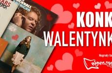 KONKURS WALENTYNKOWY WARNER MUSIC POLSKA I WYSPA.FM!