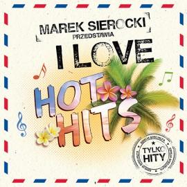 Płyta Marek Sierocki Przedstawia: I Love Hot Hits