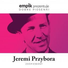 Empik Prezentuje Dobre Piosenki - Jeremi Przybora