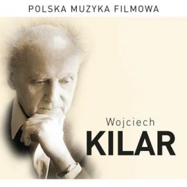 Wojciech Kilar. Polska muzyka filmowa