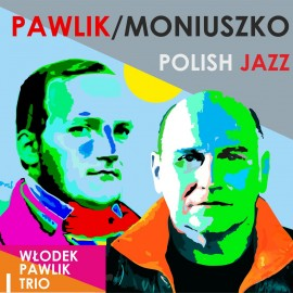 Pawlik/Moniuszko: Polish Jazz