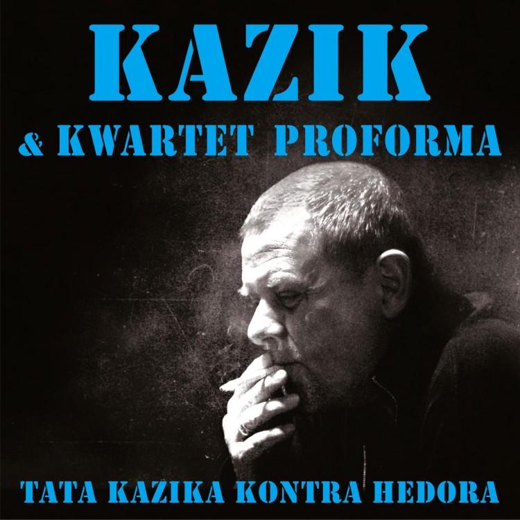 """Już dziś premiera płyty """"Tata Kazika kontra Hedora"""""""